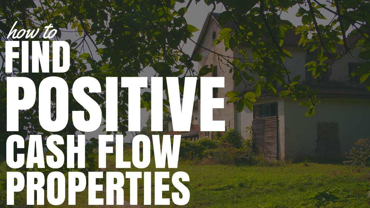 How To Find Positive Cash Flow Properties Video Course