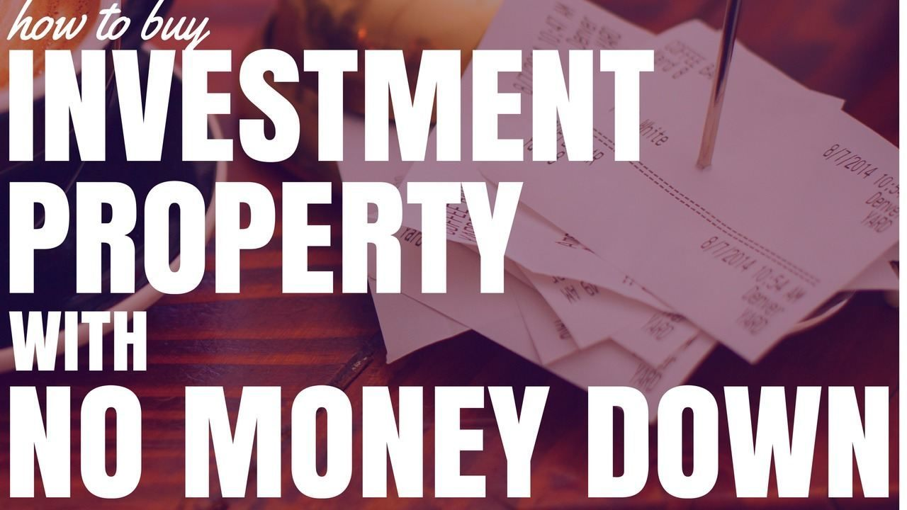 How To Buy Investment Property With No Money Down In Australia
