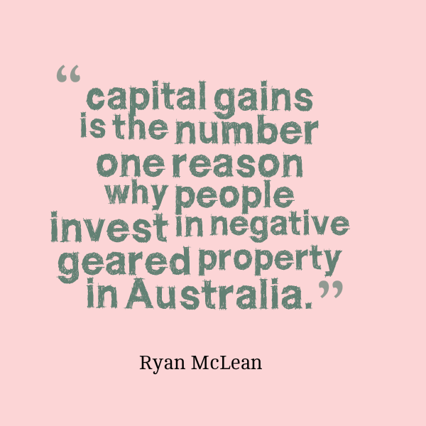 capital gains negative geared property