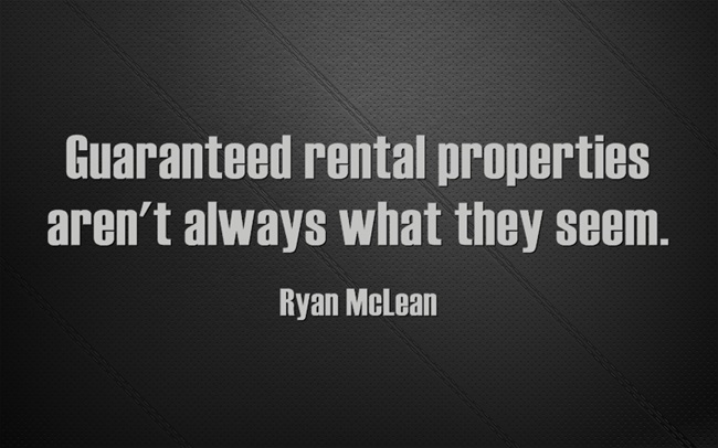 guaranteed rental properties aren't always what they seem.