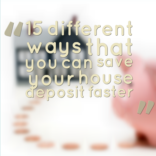 15 different ways that you can save your house deposit faster