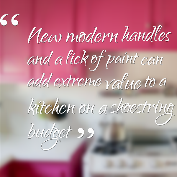 new modern handles and a lick of paint can add extreme value to a kitchen on a shoestring budget