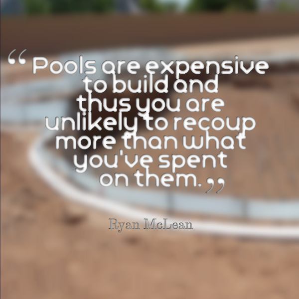 pools are expensive
