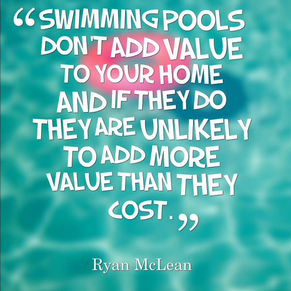 swimming pools don't add value quote