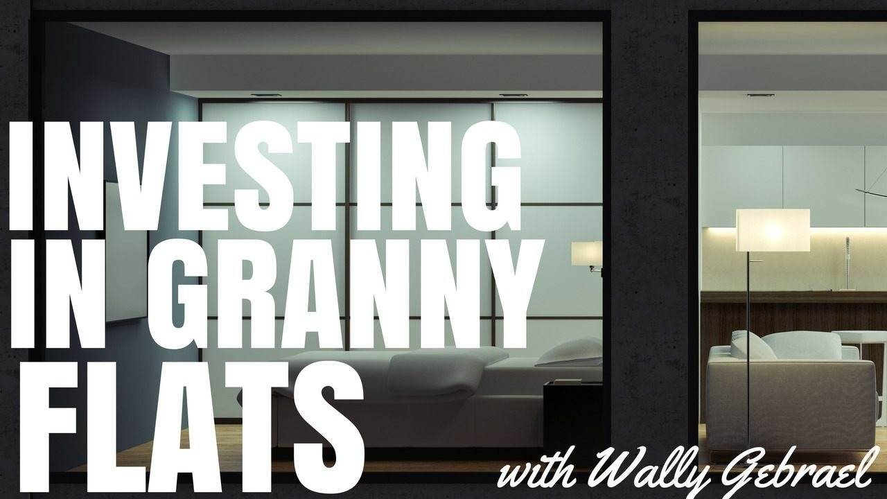 investing in granny flats interview with wally gabriel ep112