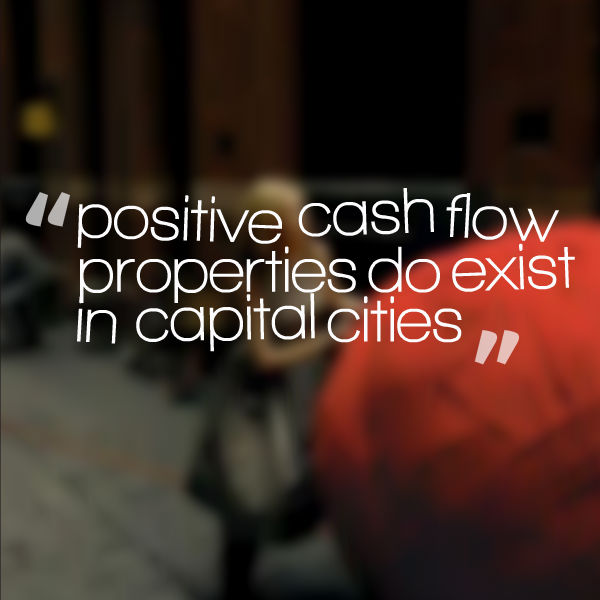 Positive cash flow properties do exist in capital cities