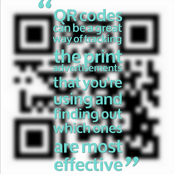 QR codes can be a great way of tracking that advertisements that you're using in print and finding out which ones are most effective