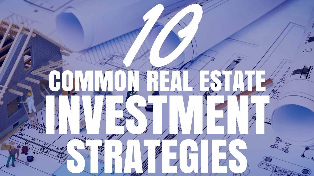 10 common real estate investment strategies  ep138
