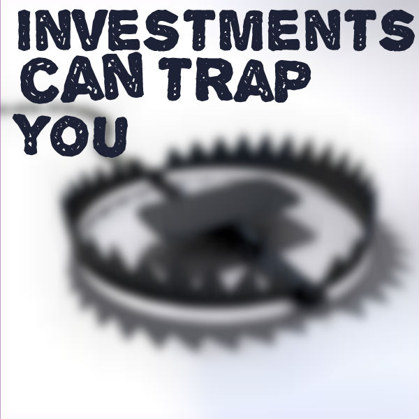 investments can trap you