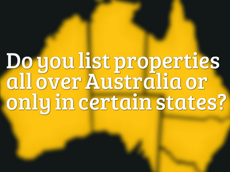 Do you list properties all over Australia or only in certain states?