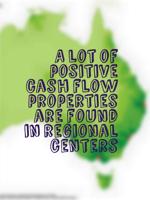 A lot of positive cash flow properties are found in regional centers
