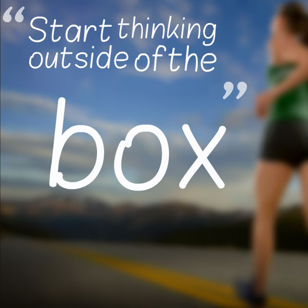 start thinking outside of the box