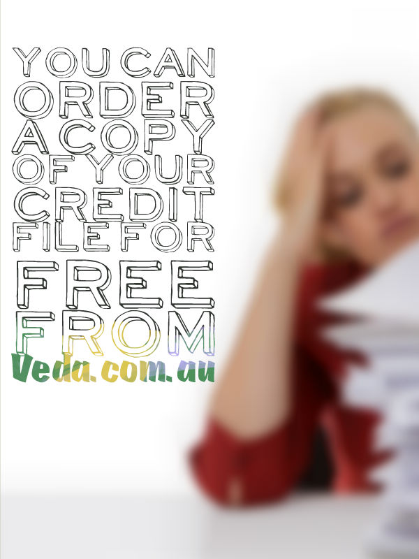 You can order a copy of your credit file for free from Veda.com.au