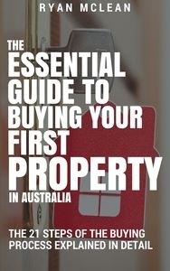 The Essential Guide To Buying Your First Property
