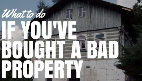 What To Do If You've Bought A Bad Property
