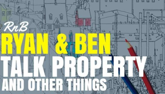 RnB – Ryan and Ben Talk Property (and other things)