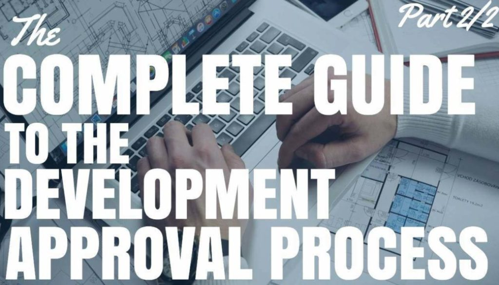 The Complete Guide To The Development Approval Process: Part 2/2