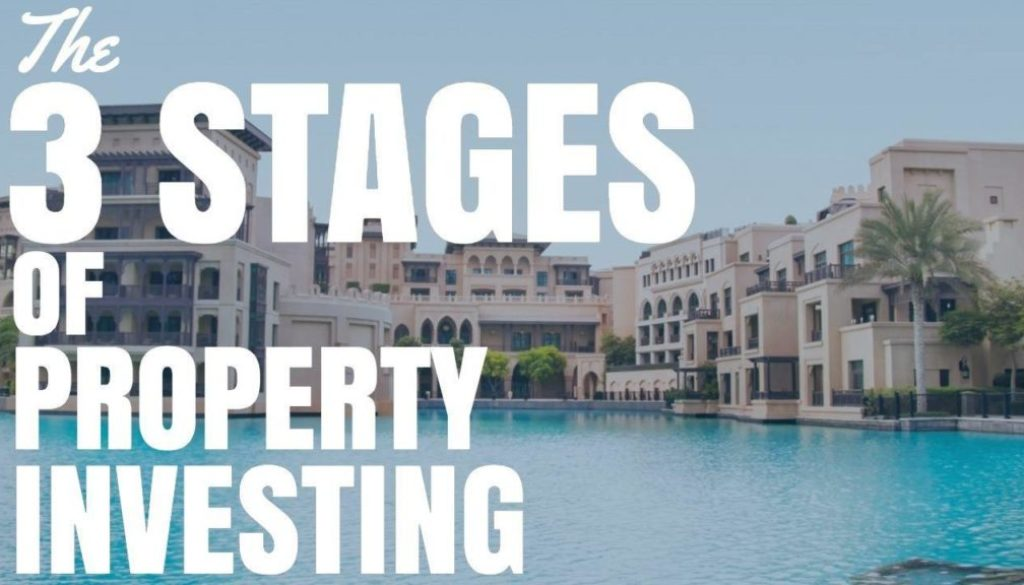 The 3 Stages Of Property Investing