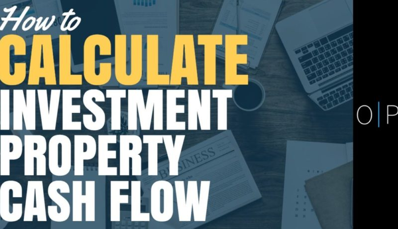 How To Calculate Investment Property Cash Flow