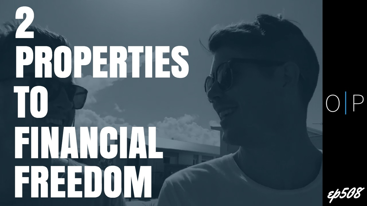2 Properties To Financial Freedom