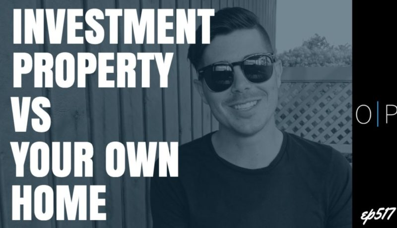 Investment Property vs Your Home: Which Should You Buy First?