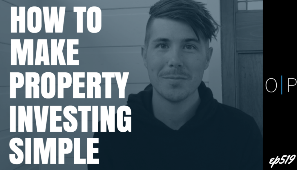 How To Make Property Investing Simple