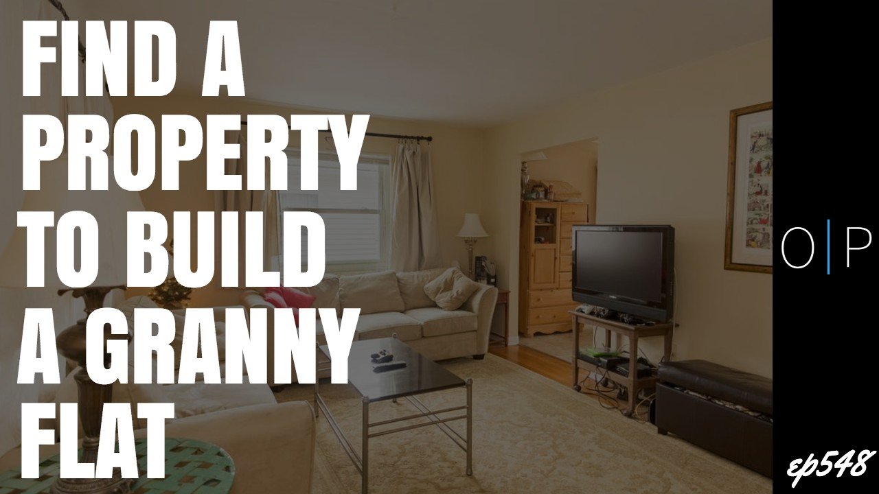 How To Find A Property To Build A Granny Flat On
