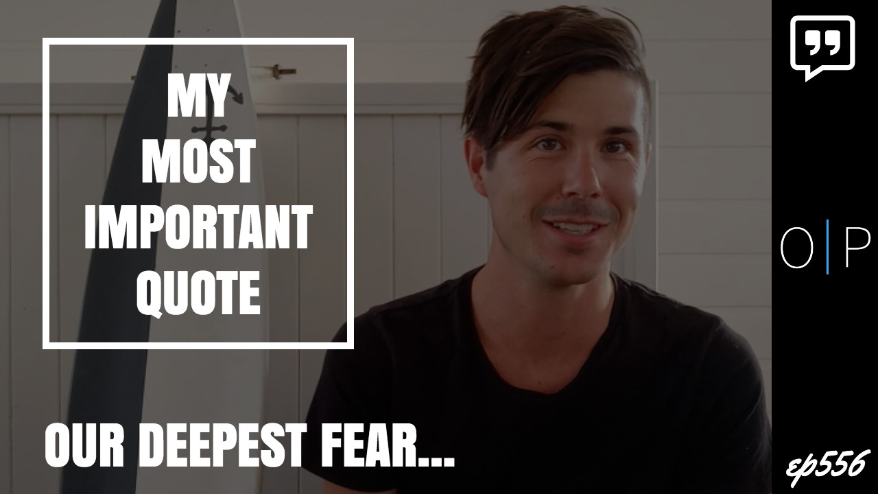 The Most Important Quote In My Life - Our Deepest Fear Quote
