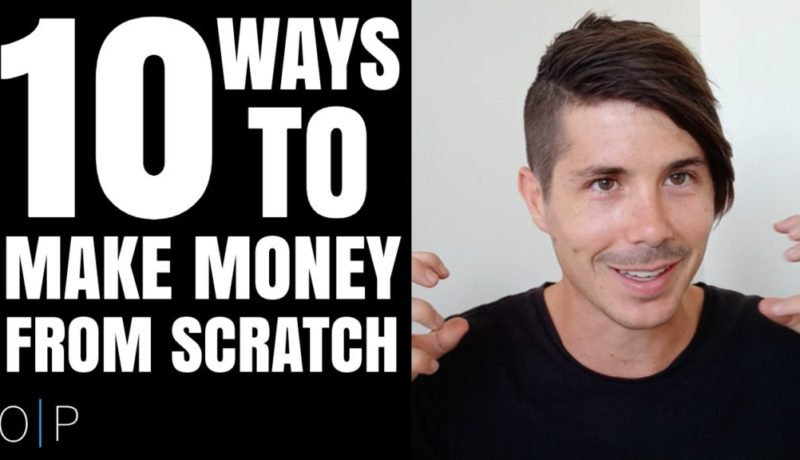 10 Ways To Make Money From Scratch