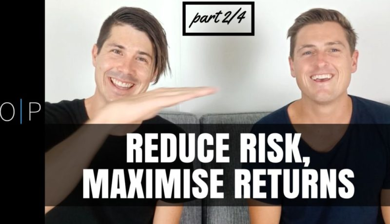 How To Reduce Risk and Maximise Returns When Investing In Property (Part 2/4)
