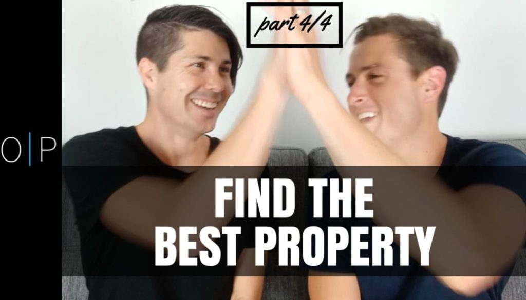 How To Find The Best Property To Invest In (Part 4/4)