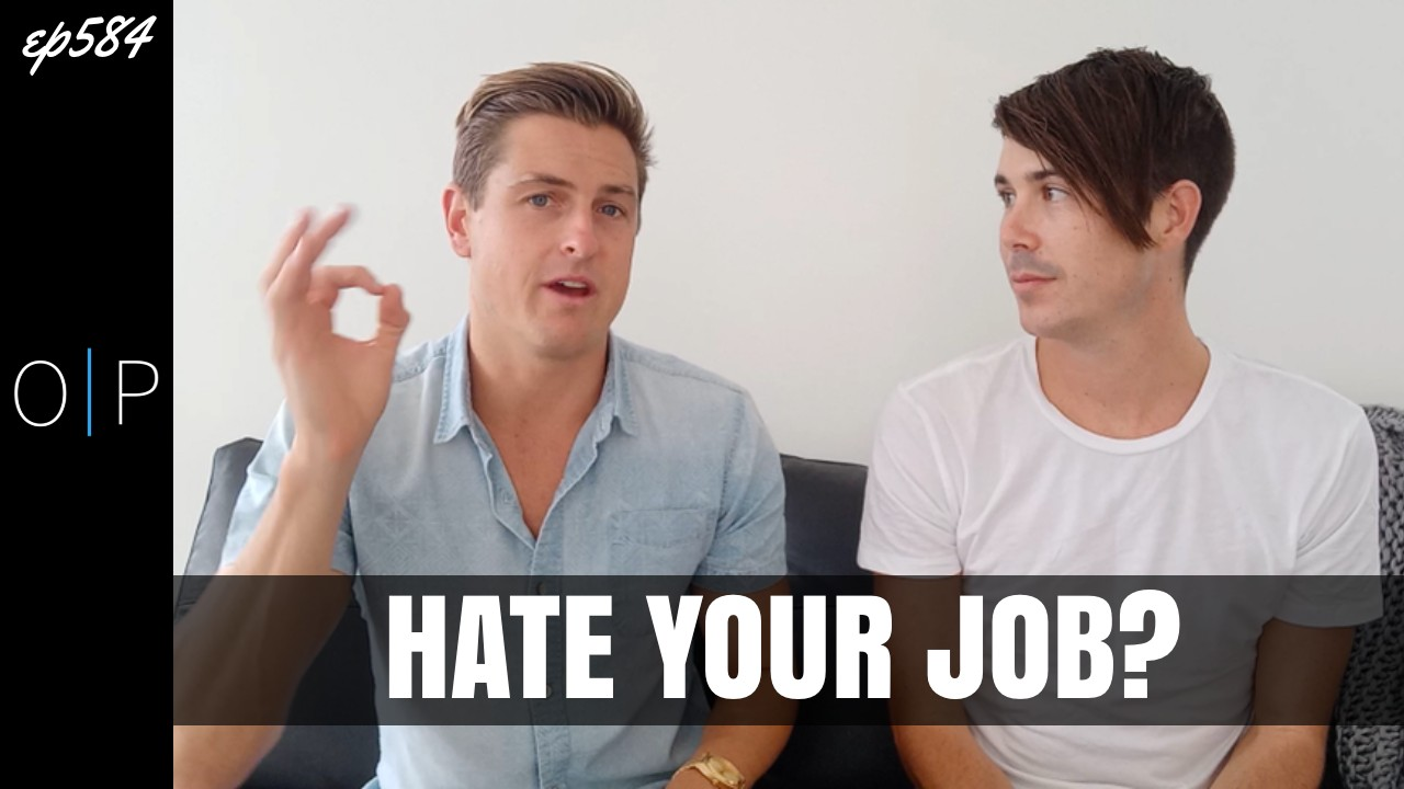 5 Things To Do If You Hate Your Job (Ep584)