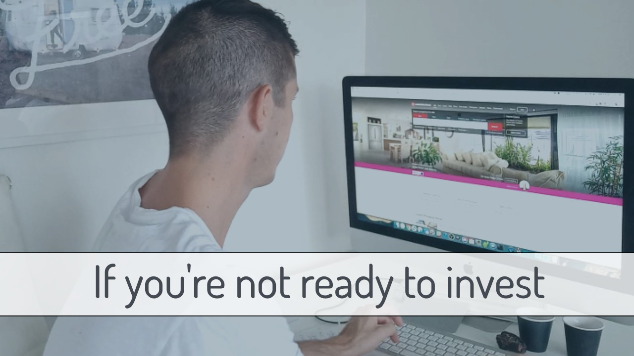 11 Things To Do If You're Not Ready To Invest In Property Yet