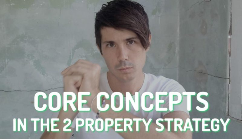 Core Concepts In The 2 Properties To Financial Freedom