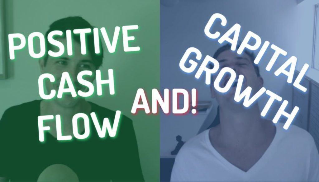 How To Get Positive Cash Flow AND Capital Growth