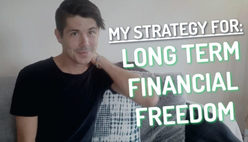 My Strategy For Long Term Financial Freedom