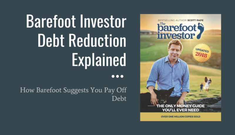 Barefoot Investor Debt Reduction Explained and Why I'm Not Using This Strategy