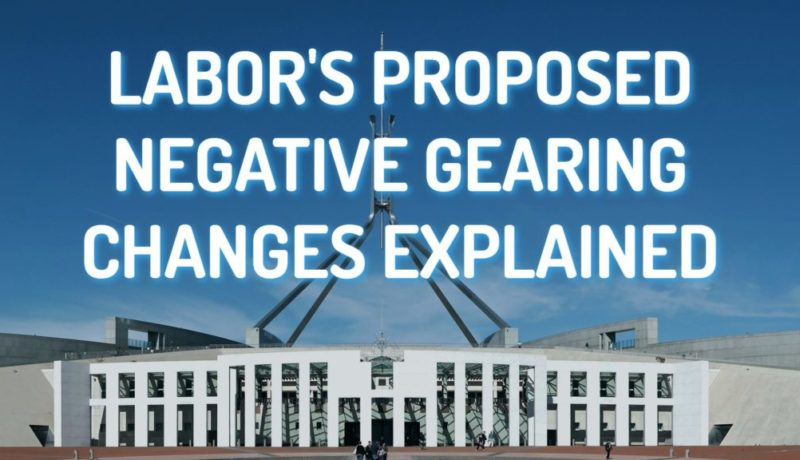 Labor's Proposed Negative Gearing Changes Explained