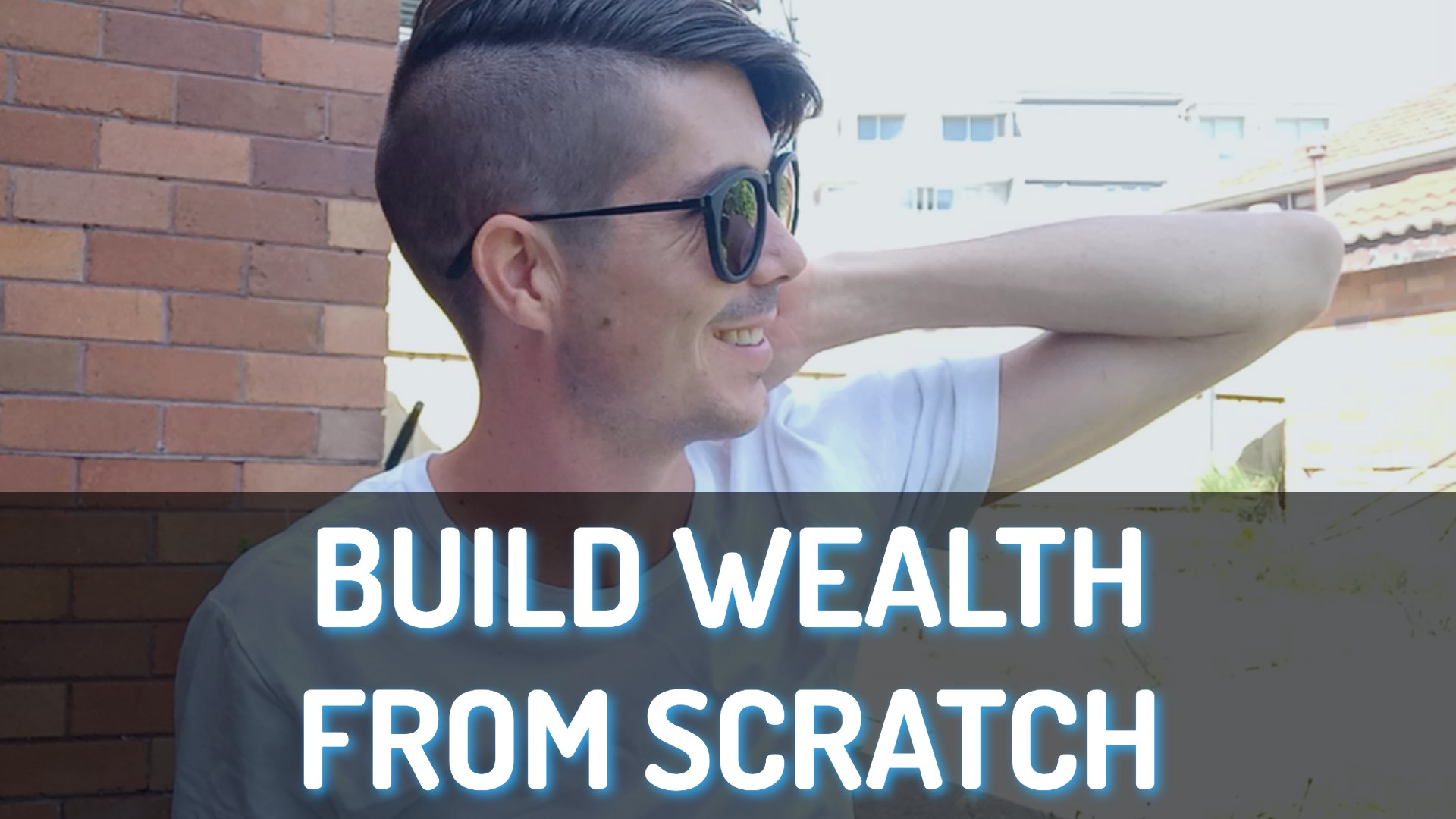 How To Build Wealth When Starting From Scratch