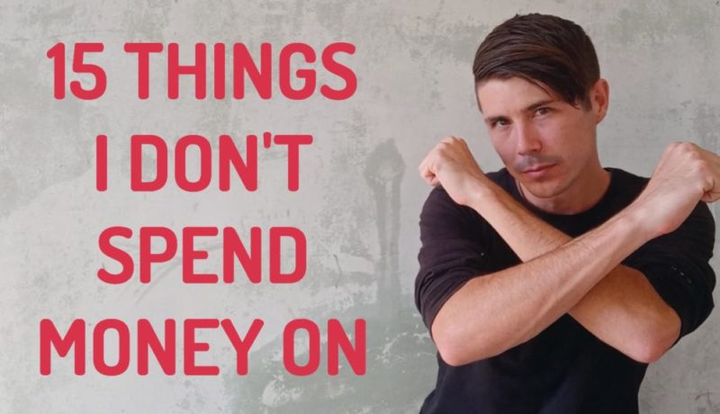 15 Things I Don't Spend Money On | How To Live On Less