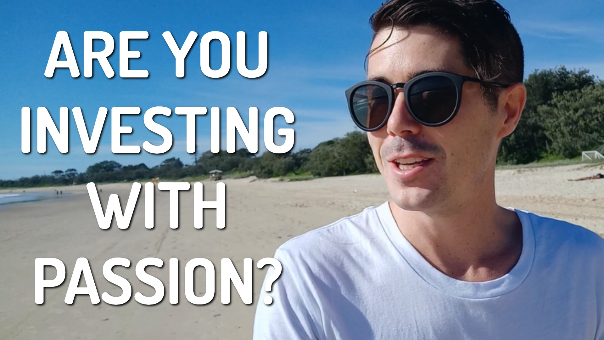 Are You Investing With Passion?
