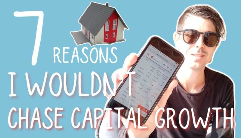 7 Reasons I Wouldn't Just Chase Capital Growth in 2019/2020