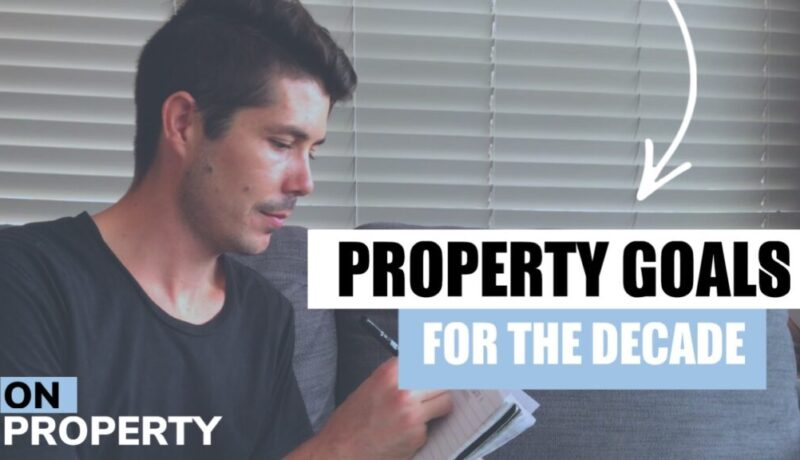 How To Set Property Investment Goals For The Decade