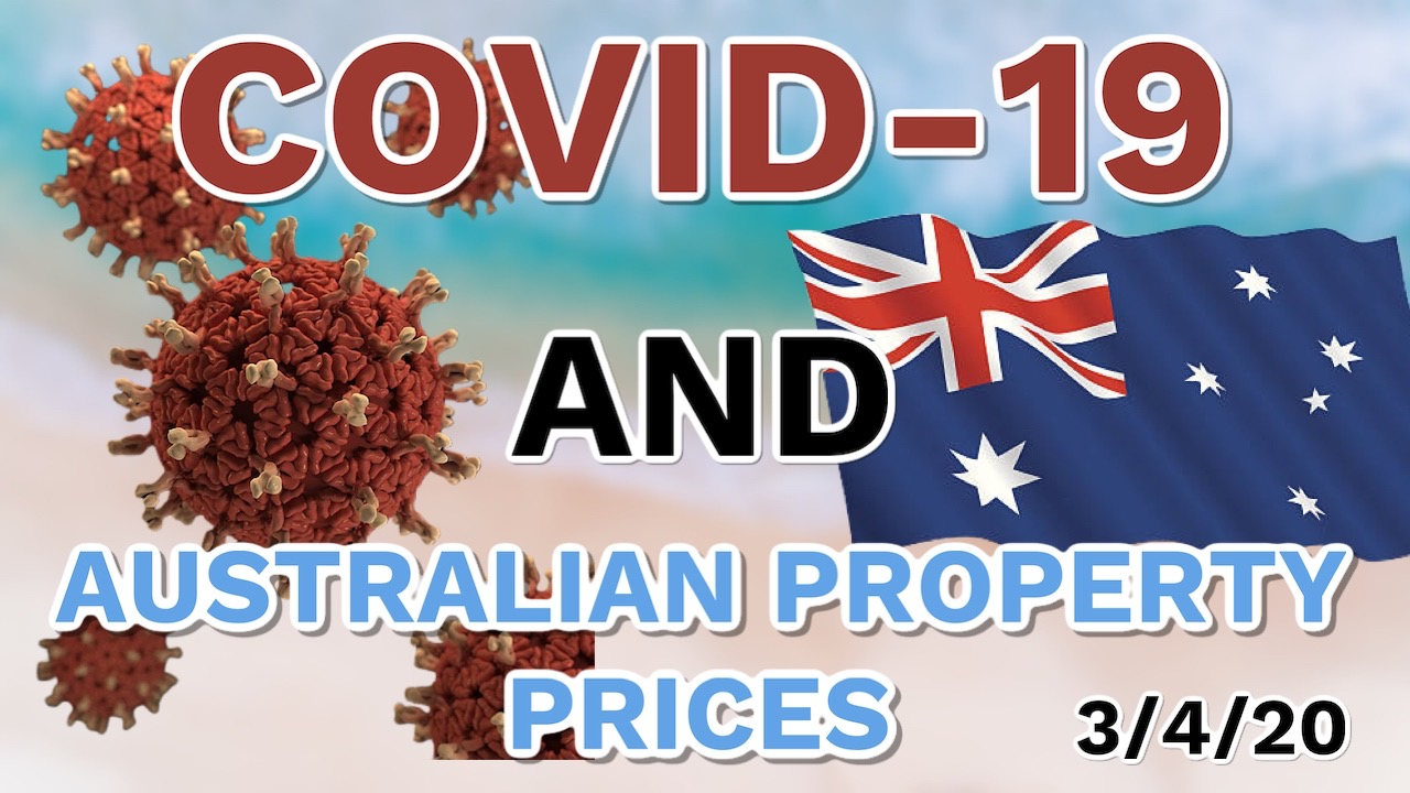 How COVID-19 Is Affecting The Australian Property Market - 3/4/20