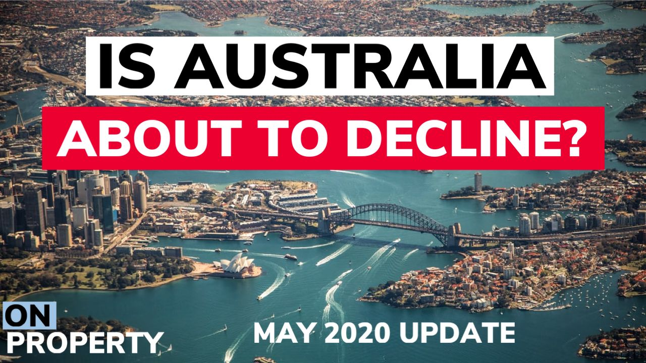Is Australian Property About To Decline? May 2020 Update