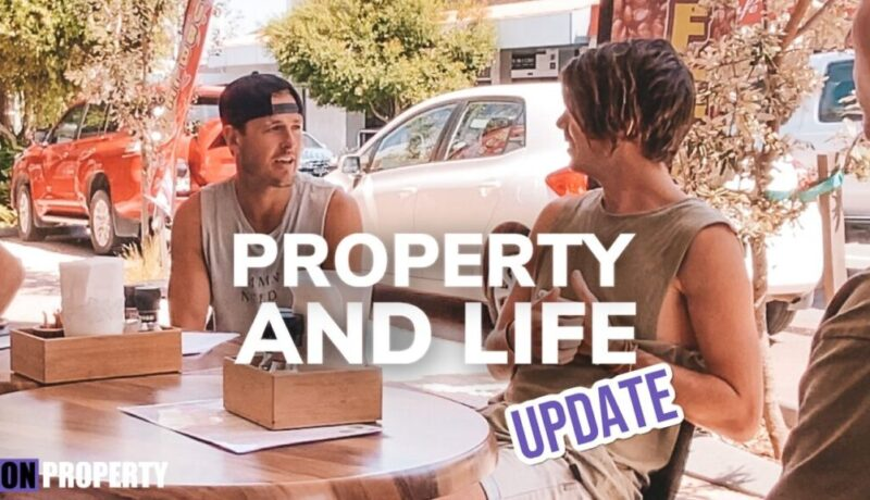 Property and Life Update: Vibing on Life with Ben Everingham